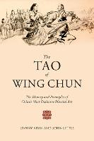 The Tao of Wing Chun: The History and...