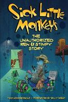 Sick Little Monkeys: The Unauthorized...