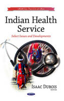 Indian Health Service: Select Issues ...