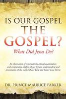 Is Our Gospel THE Gospel?