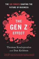 The Gen Z Effect: The Six Forces...