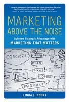 Marketing Above the Noise: Achieve...