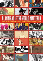 Playing as If the World Mattered: An...