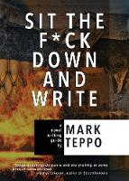 Sit the F*ck Down and Write: A Novel...