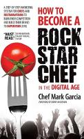 How to Become a Rock Star Chef in the...