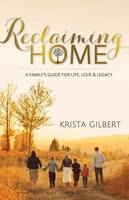 Reclaiming Home: The Family S Guide...
