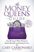 The Money Queen's Guide: For Women ...