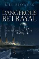 Dangerous Betrayal: The Vendetta That...