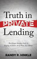 Truth in Private Lending: Real Estate...