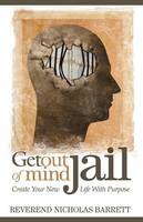 Get Out of Mind Jail: Create Your New...