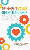 Reinvent Your Relationship: A...