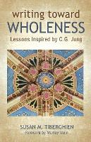 Writing Toward Wholeness: Lessons...