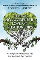 There Are No Accidents in Love and...