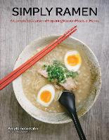 Simply Ramen: A Complete Course in...