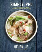 Simply Pho: A Complete Course in...