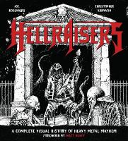 Hellraisers: A Complete Visual ...