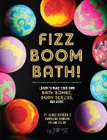 Fizz Boom Bath!: Learn to Make Your...