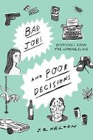 Bad Jobs and Poor Decisions:...