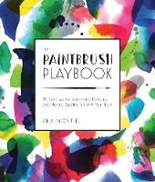 The Paintbrush Playbook: 44 Exercises...