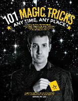 101 Magic Tricks: Any Time. Any ...