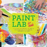 Paint Lab for Kids: 52 Creative...