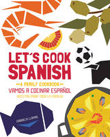 Let's Cook Spanish, a Family ...