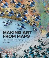 Making Art from Maps: Inspiration,...