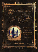 Moonshine Cocktails: The Ultimate...