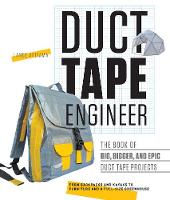Duct Tape Engineer: The Book of Big,...