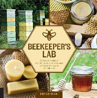 Beekeeper's Lab: 52 Family-Friendly...