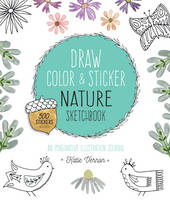 Draw, Color, and Sticker Nature...