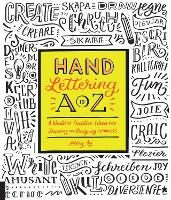 Hand Lettering A to Z: A World of...