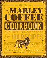 The Marley Coffee Cookbook: One Love,...