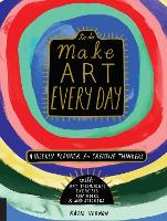 Make Art Every Day: A Weekly Planner...