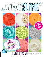 Ultimate Slime: DIY Tutorials for...