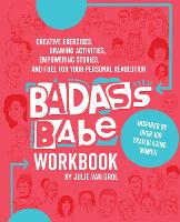 Badass Babe Workbook: Creative...