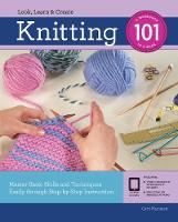 Knitting 101: Master Basic Skills and...