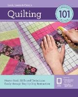 Quilting 101: Master Basic Skills and...
