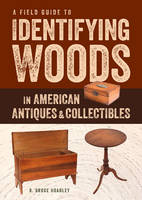 A Field Guide to Identifying Woods in...