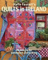 Kaffe Fassett's Quilts in Ireland: 20...