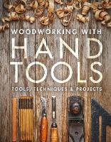 Woodworking with Hand Tools: Tools,...