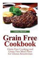 Grain Free Cookbook: Grain Free...