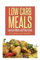 Low Carb Meals: Low Carb Meals and...