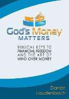 God's Money Matters: Biblical Keys to...