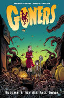 Goners: Volume 1: We All Fall Down