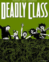 Deadly Class: The Snake Pit: Volume 3:
