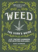 Weed: The User's Guide: A 21st ...