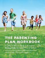The Parenting Plan Workbook: A...