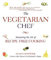 The Vegetarian Chef: Mastering the ...