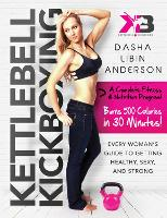 Kettlebell Kickboxing: Every Woman's...